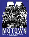 [(Motown Encyclopedia)] [Author: Graham Betts] published on (June, 2014)