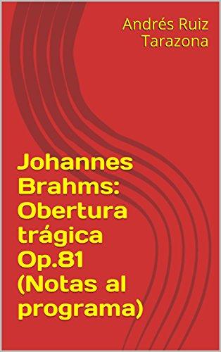Descargar Libro Johannes Brahms: Obertura Trágica Op.81 Andrés Ruiz Tarazona