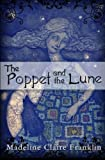 The Poppet and the Lune, Madeline Franklin, 0615480551