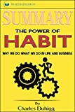 img - for Summary: The Power of Habit: Why We Do What We Do in Life and Business book / textbook / text book