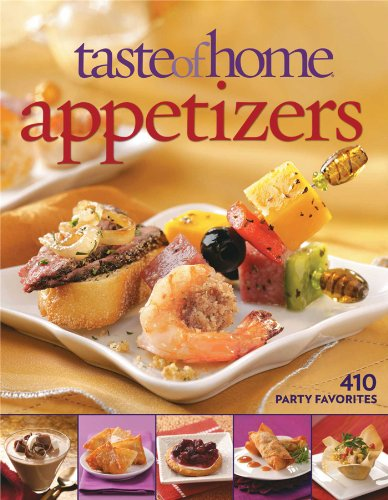 Taste of Home: Appetizers: 410 Party Favorites by Taste of Home