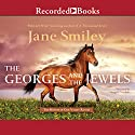 The Georges and the Jewels: Horses of Oak Valley Ranch, Book 1 Audiobook by Jane Smiley Narrated by Angela Goethals