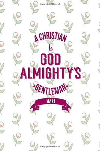 A Christian is God Almighty's gentleman Hare: Blank Lined  Writing Books Portable
