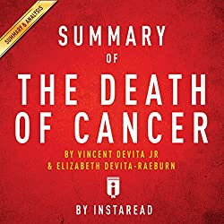 Summary of The Death of Cancer, by Vincent DeVita and Elizabeth DeVita-Raeburn | Includes Analysis