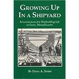 Growing Up in a Shipyard by Dana Story (1991-12-03)