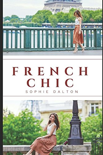 French Chic: An American#039s Guide To French Style Fashion And Attitude