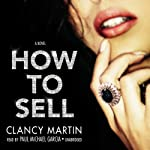 How to Sell | Clancy Martin