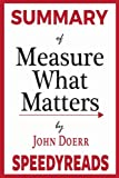 img - for Summary of Measure What Matters by John Doerr: How Google, Bono, and the Gates Foundation Rock the World with OKRs - Finish Entire Book in 15 Minutes (SpeedyReads) book / textbook / text book