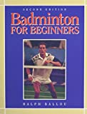 img - for Badminton for Beginners (Morton Activity Series) by Ralph Ballou (1997-08-01) book / textbook / text book
