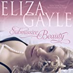 Submissive Beauty | Eliza Gayle