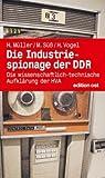 Die Industriespionage der DDR: Die wissenschaftlich-technische Aufklärung der HVA