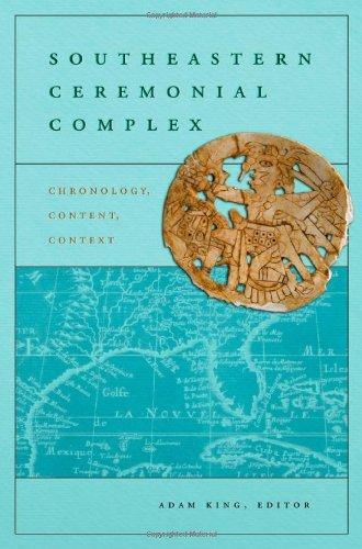 Southeastern Ceremonial Complex: Chronology, Content, Contest (Dan Josselyn Memorial Publication (Paperback))
