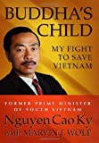img - for Buddha's Child: My Fight to Save Vietnam 1st edition by Cao Ky, Nguyen (2002) Hardcover book / textbook / text book