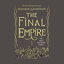 The Final Empire: Mistborn, Book 1 Audiobook by Brandon Sanderson Narrated by Michael Kramer
