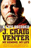 Front cover for the book A Life Decoded: My Genome: My Life by J. Craig Venter