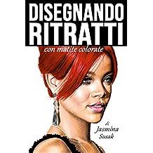 Disegnando Ritratti: con matite colorate (Italian Edition)