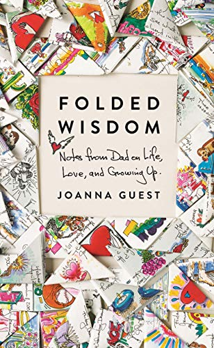 Pdf Parenting Folded Wisdom: Notes from Dad on Life, Love, and Growing Up