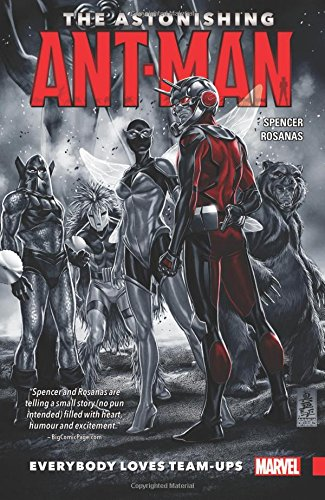 The Astonishing Ant-Man Vol. 1: Everybody Loves Team-Ups (Ant Man Vol 1 Second Chance Man)