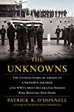 Image of The Unknowns: The Untold Story of America's Unknown Soldier and WWI's Most Decorated Heroes Who Brought Him Home