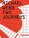 img - for Michael Webb: Two Journeys book / textbook / text book