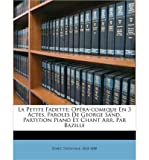 La Petite Fadette; Opera-Comique En 3 Actes. Paroles de George Sand. Partition Piano Et Chant Arr. Par Bazille (Paperback)(French) - Common