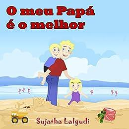 Childrens Portuguese book: O meu Papá é o melhor!: Para