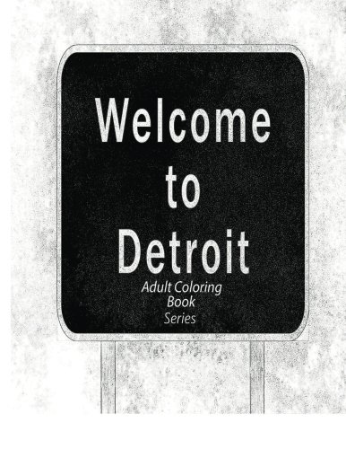 Welcome to Detroit: coloring book series (Volume 1)