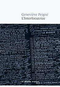L'Interlocutrice par Genevieve Peigne