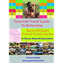 Essential Travel Guide to Botswana (Best African Travel Guide Series Book 1)