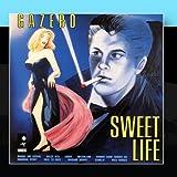 Sweet Life by Gazebo