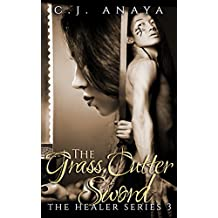 The Grass Cutter Sword: A Young Adult Romantic Fantasy (The Healer Series Book 3)