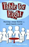 img - for Table for Eight: Raising a Large Family in a Small-Family World by Meagan Francis (2007-10-02) book / textbook / text book