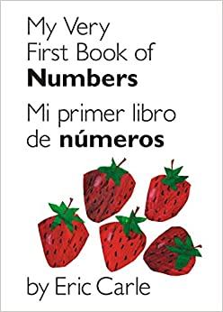 My Very First Book Of Numbers / Mi Primer Libro De Números: Bilingual Edition (world Of Eric Carle (philomel Books)) por Eric Carle epub