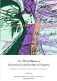 The Third Wave of Historical Scholarship on Nigeria, Saheed Aderinto and Paul Osifodunrin, 1443839949