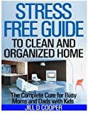 Stress Free Guide to Clean and Organized Home, Jill Cooper, 1495210855