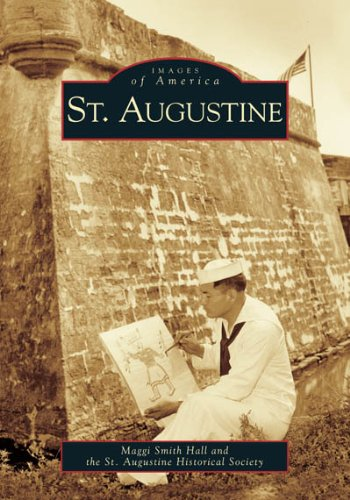St. Augustine  (FL)    (Images of America) (Ar Va Fort Smith)