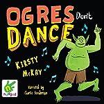 Ogres Don't Dance | Kirsty McKay