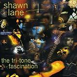Tri-Tone Fascination by Shawn Lane (2006-07-25)