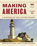 Making America: A History of the United States, Volume 2: Since 1865, Brief