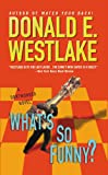 What's So Funny?, Donald E. Westlake, 0446401153