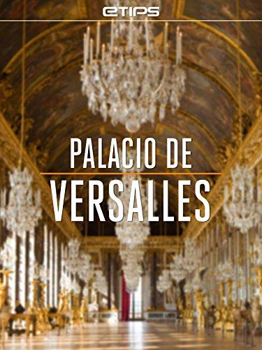 Palacio de Versalles (Spanish Edition)