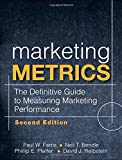 Marketing Metrics: The Definitive Guide to Measuring Marketing Performance (2nd Edition) [Hardcover]