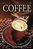 The Coffee Cookbook: Over 30 Delicious Coffee Recipes