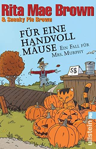 Für eine Handvoll Mäuse: Ein Fall für Mrs. Murphy (Ein Mrs.-Murphy-Krimi 21) (German -