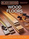 Black & Decker Wood Floors: Hardwood - Laminate - Bamboo - Wood Tile - and More