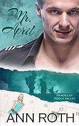 Mr. April (Heroes of Rogue Valley: Calendar Guys Book 4)