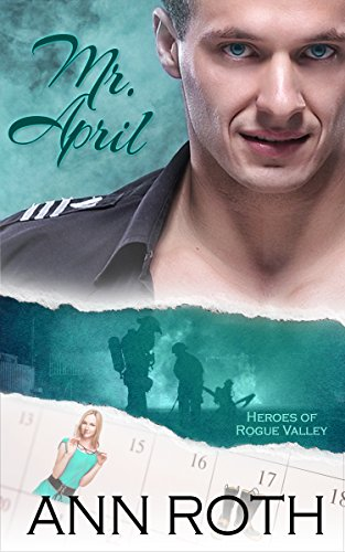 (Mr. April (Heroes of Rogue Valley: Calendar Guys Book 4))