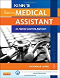 img - for Kinn's The Administrative Medical Assistant: An Applied Learning Approach, 8e (Medical Assistant (Kinn's)) book / textbook / text book
