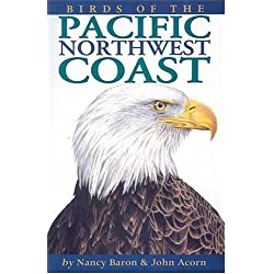 Birds of the Pacific Northwest Coast by Baron, Nancy, Acorn, John(September 3, 1997) Paperback