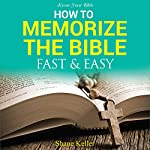 Know Your Bible: How to Memorize the Bible Fast and Easy | Shane Keller